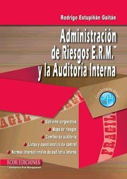 Estupiñán Gaitán, Rodrigo. Administración de riesgos E.R.M. y la auditoría interna. Ecoe Ediciones. 2006. ISBN: 9781449265472. Disponible en: Libros electrónicos EBRARY.