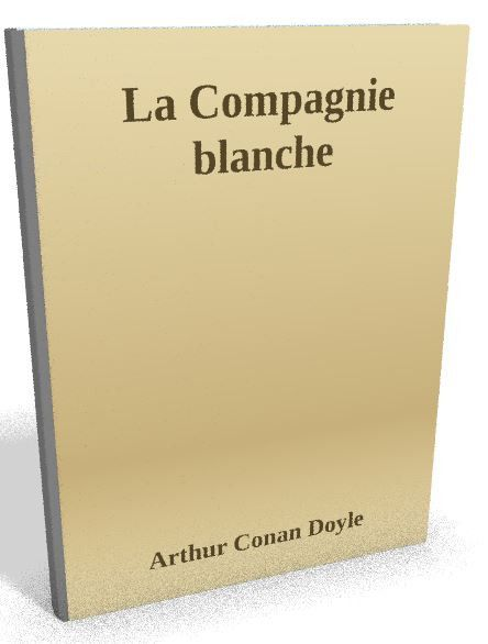 Téléchargez le sur @ebookaudio:  La Compagnie blan...   http://ebookaudio.myshopify.com/products/la-compagnie-blanche-arthur-conan-doyle-livre-audio?utm_campaign=social_autopilot&utm_source=pin&utm_medium=pin  #livreaudio #shopify #ebook #epub #français