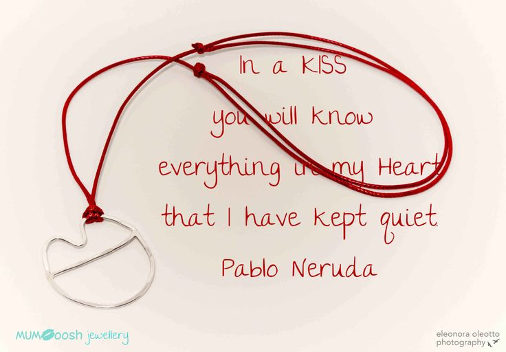 The Quote Collection by MUMoosh, Kiss Collection, Silver Jewellery, Pablo Neruda quote, image Eleonora Oleotto