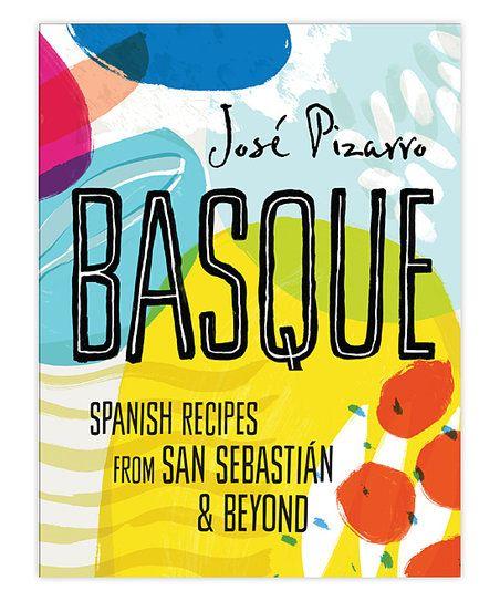 Chronicle Books Basque: Spanish Recipes from San Sebastian & Beyond Hardcover | zulily