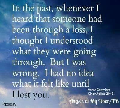 my understanding is much deeper now - I miss him every day
