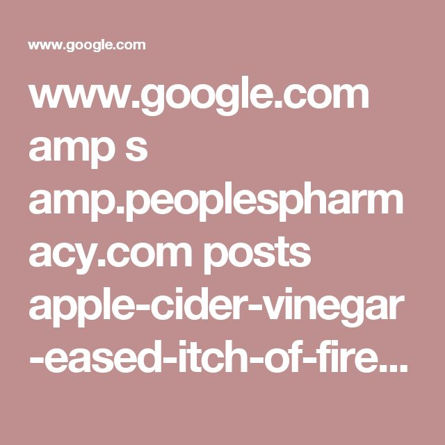 www.google.com amp s amp.peoplespharmacy.com posts apple-cider-vinegar-eased-itch-of-fire-ant-bite