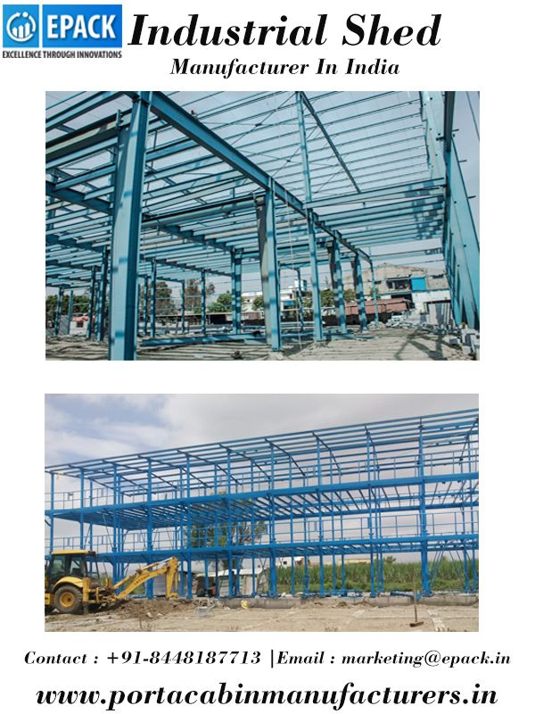 Epack Is One Of The Leading Construction Engineering Company Offers Steel Building Solution In All States And Cities Industrial Sheds Shed Wellness Design