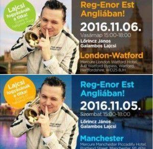 REg-Enor estek Londonban és Manchester-ben is novemberben
