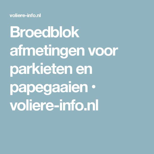 Broedblok afmetingen voor parkieten en papegaaien • voliere-info.nl
