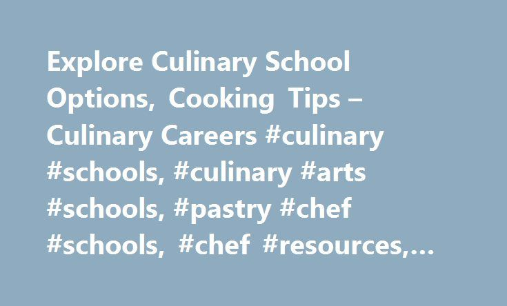 Explore Culinary School Options, Cooking Tips – Culinary Careers #culinary #schools, #culinary #arts #schools, #pastry #chef #schools, #chef #resources, #celebrity #chef #profiles http://charlotte.nef2.com/explore-culinary-school-options-cooking-tips-culinary-careers-culinary-schools-culinary-arts-schools-pastry-chef-schools-chef-resources-celebrity-chef-profiles/  # Chef2Chef is your one-stop destination for all-things food and culinary training. Popular culinary careers With more than $683…
