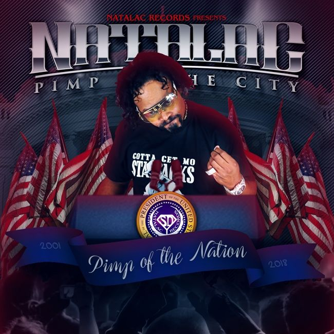 'Pimp of The Nation': A Sensational New Hip-Hop Album by Natalac to be Released on Presidents Day 2/19/2018