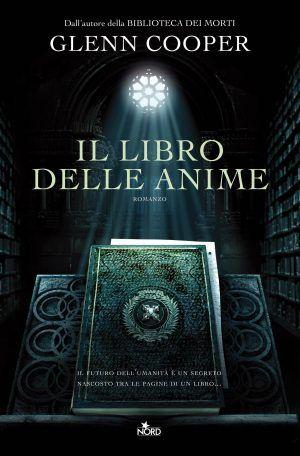 """""""Il libro delle anime"""" di Glenn Cooper - Il Libraio"""