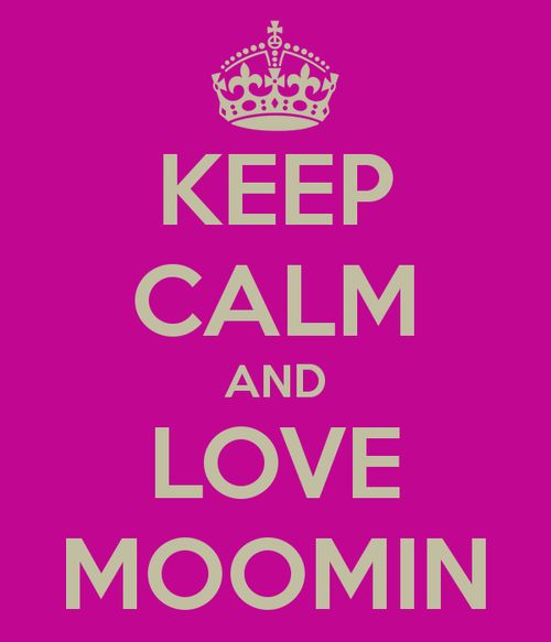 KEEP CALM AND LOVE MOOMIN