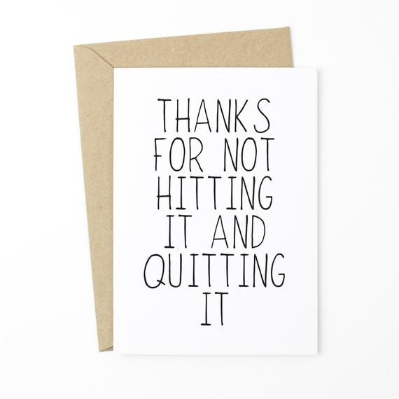 Funny Fathers Day Card For Husband – Thanks For Not Hitting It And Quitting It