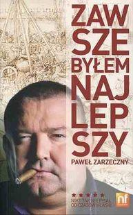Zawsze byłem najlepszy - Paweł Zarzeczny. Można go tylko pokochać, albo nienawidzieć... #ksiazka #book #sport #zarzeczny