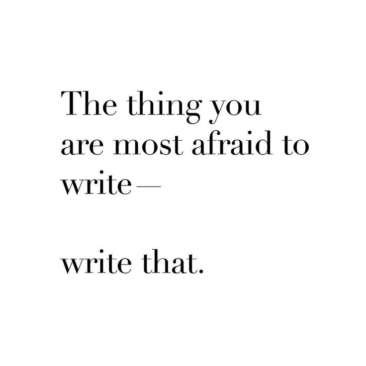 """The thing you are most afraid to write—⠀ write that.""⠀ ⠀ Nayyirah Waheed"