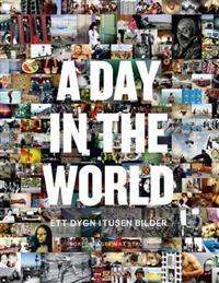 A day in the world : ett dygn i tusen bilder 350:-