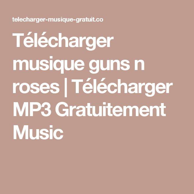Télécharger musique guns n roses | Télécharger MP3 Gratuitement Music