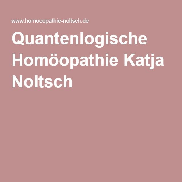 Quantenlogische Homöopathie Katja Noltsch
