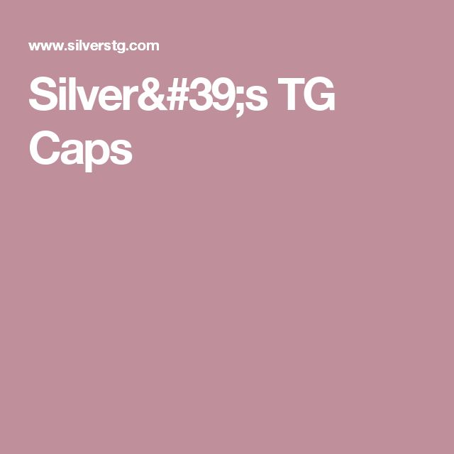 Silver's TG Caps