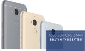 ASUS Launched Two Variants of Zenfone 3 Max Starting from Rs.12,999
