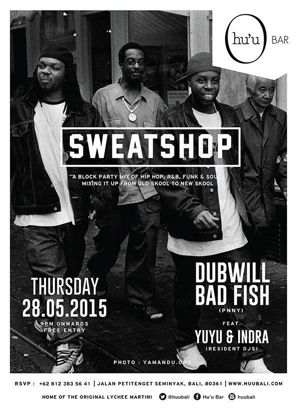#huubar #sweatshop #dubwill #badfish #party #typography #graphicdesign #flyer #hiphop #yamanduroos
