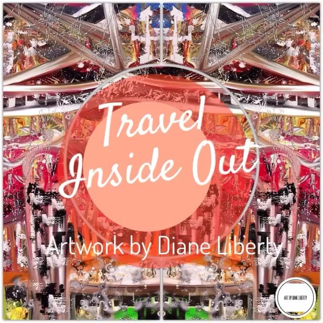 """TRAVEL INSIDE OUT""'artwork with a message series by Diane Liberty. 🌿🌿🌿 It's all about how you see it. Explore your creativity.  Experience your emotions. Connect with your passion. Find yourself. Get to know the real you. Get comfy and enjoy the ride. Travel Inside Out"
