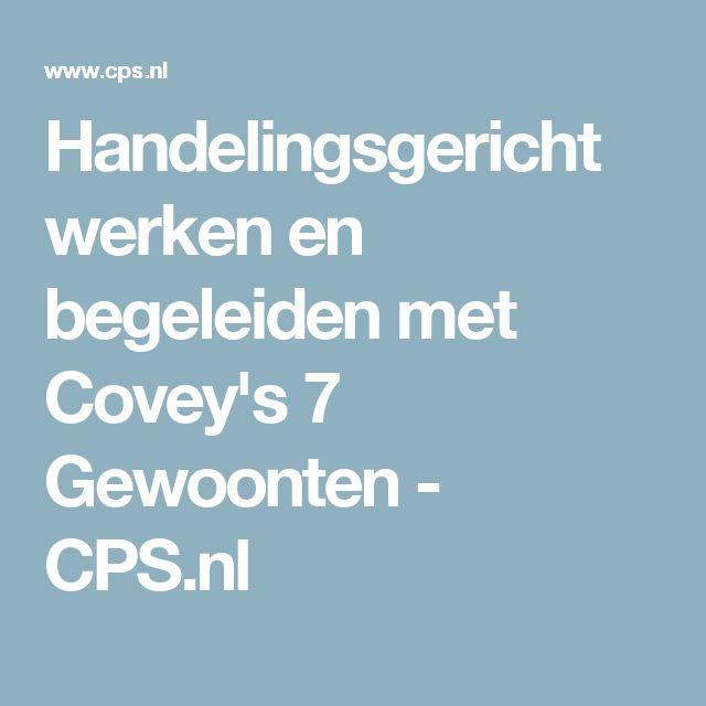 Handelingsgericht werken en begeleiden met Covey's 7 Gewoonten - CPS.nl