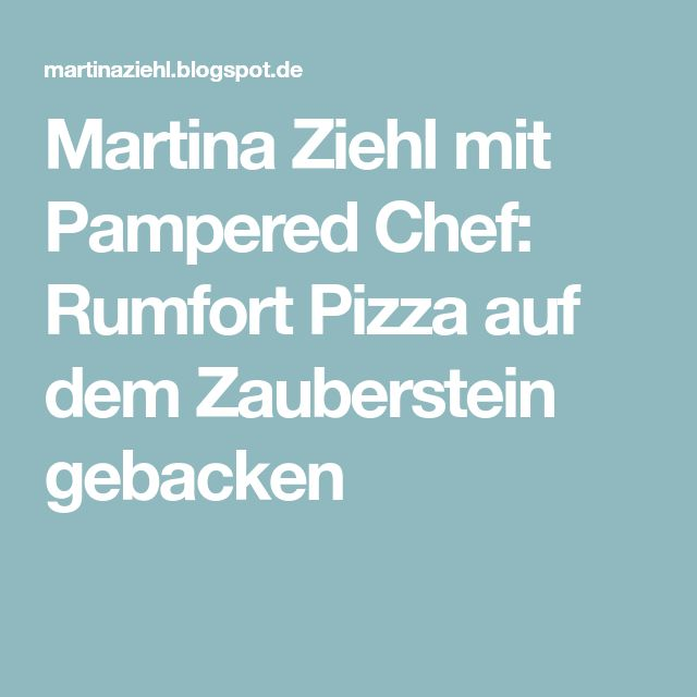 Martina Ziehl mit Pampered Chef: Rumfort Pizza auf dem Zauberstein gebacken