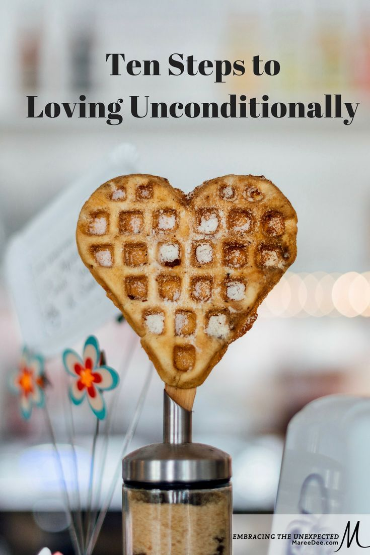 Embracing the Unexpected   Maree Dee - Do you want to love others unconditionally but find it nearly impossible? I want to share with you ten steps that can help you love others unconditionally. Click to go to the blog.  #love #loveyourself #loveothers #unconditionallove