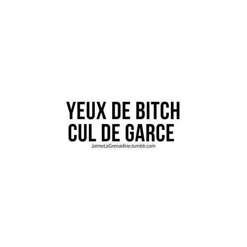 J'aime La Grenadine - bitch - garce
