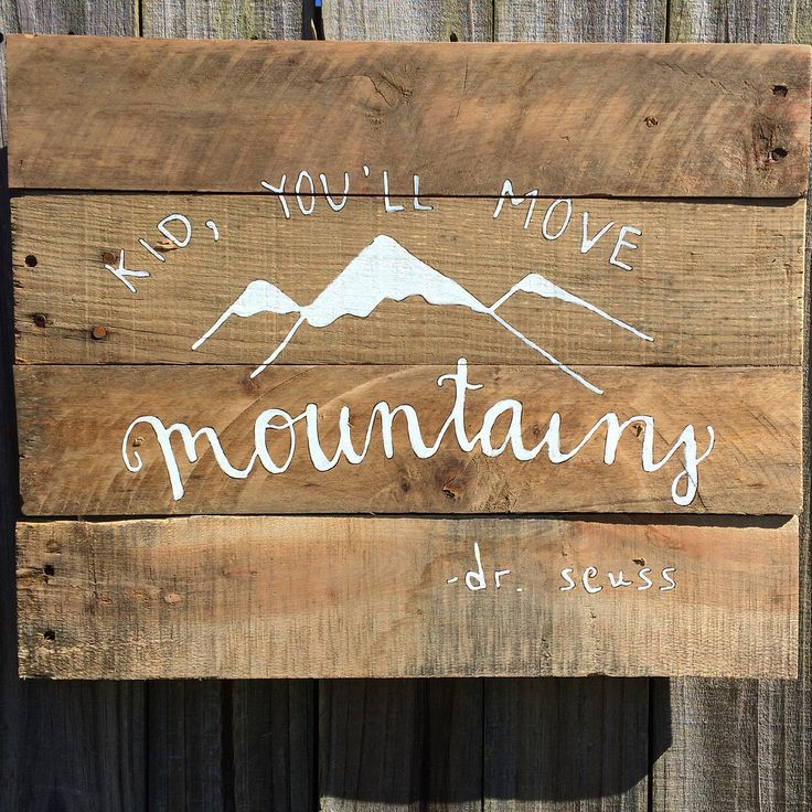 Kid you'll move mountains Dr Seuss reclaimed wood sign