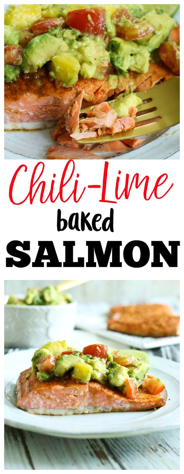 Chili Lime Baked Salmon recipe topped with Avocado Pineapple Salsa--SO good! | healthy dinners | Paleo dinners | gluten-free dinners | weeknight dinners | quick and easy dinners | whole30 dinners