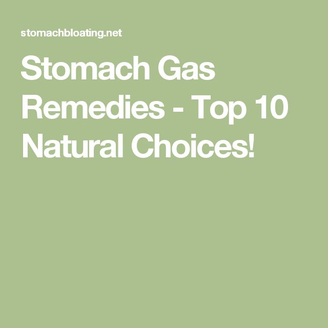 Stomach Gas Remedies - Top 10 Natural Choices!