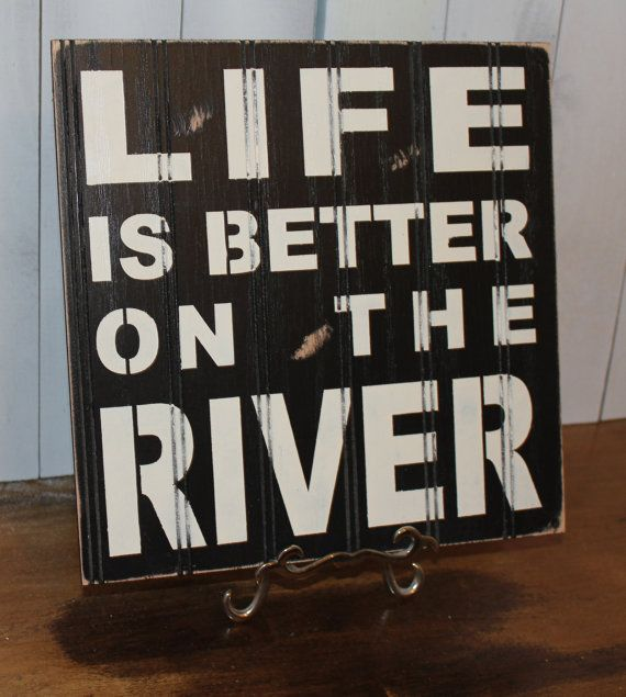 LIFE is Better on the RIVER Sign/Lake by TheGingerbreadShoppe, $19.95