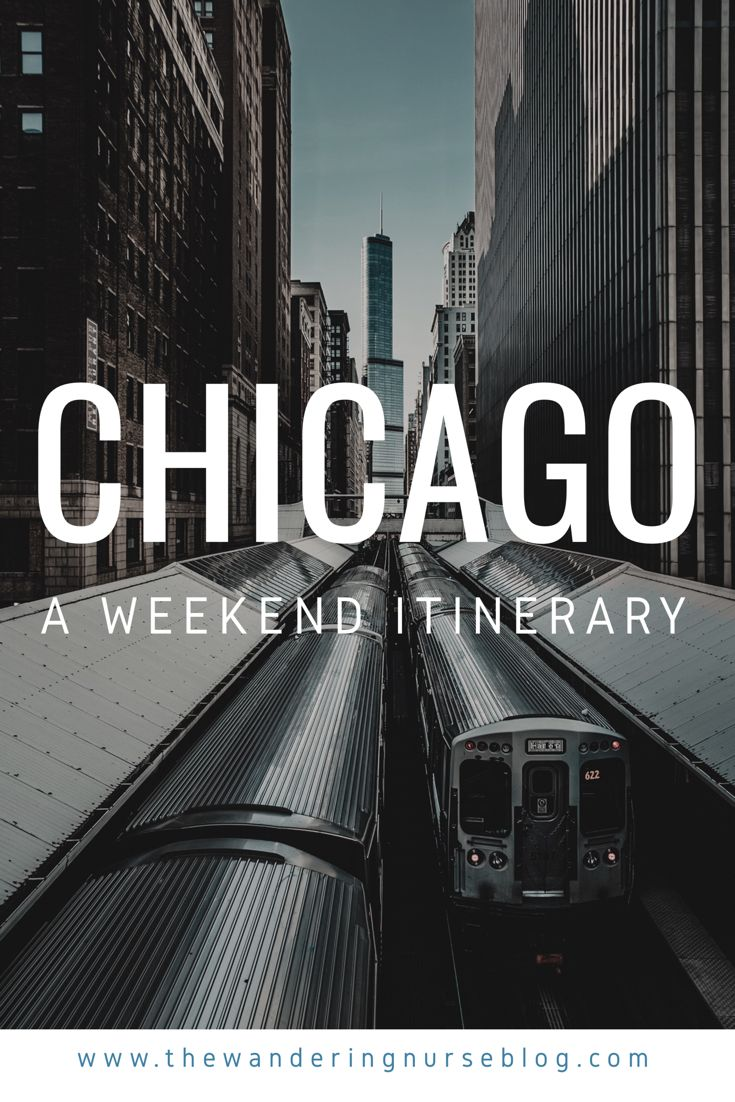 A Weekend Guide To Chicago Illinois Explore All There Is In The