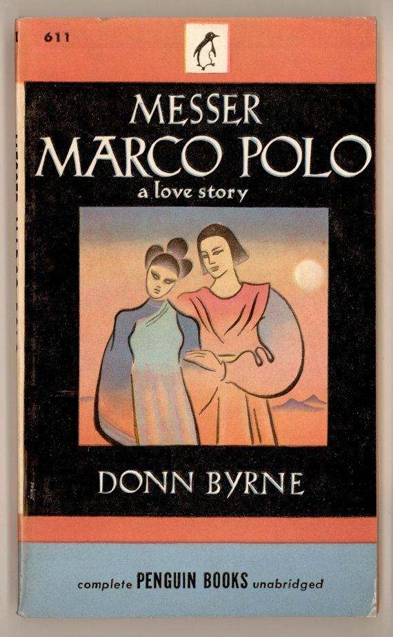 """Robert Jonas Cover Art on """"Messer Marco Polo, A Love Story"""" by Donn Byrne. First Penguin Edition, 1946 Vintage Paperback Book. For sale by Professor Booknoodle $18.00 USD"""