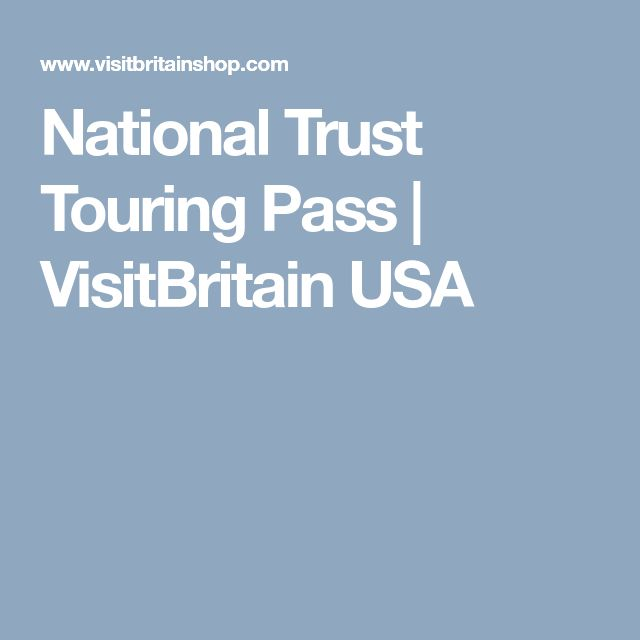 National Trust Touring Pass | VisitBritain USA