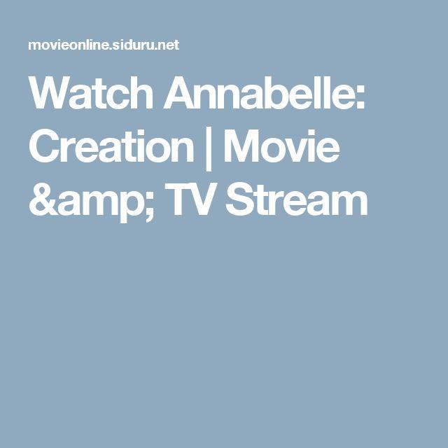 Watch Annabelle: Creation Full Movie
