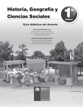 Historia, Geografía y Ciencias Sociales 1°básico (guía didáctica del docente)  guía didáctica del docente 2016