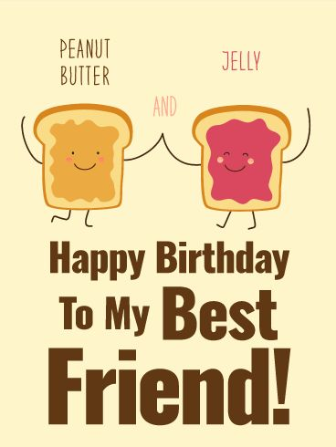 195 best birthday cards for friends images on pinterest send free we are peanut butter jelly happy birthday card for best friends to loved ones on birthday greeting cards by davia m4hsunfo