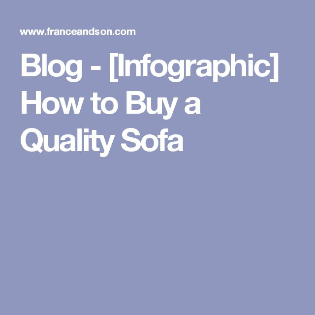 Blog - [Infographic] How to Buy a Quality Sofa