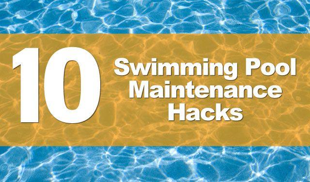 10 Swimming Pool Maintenance Hacks Summer Lifehack Life Hacks Pinterest Pools Summer
