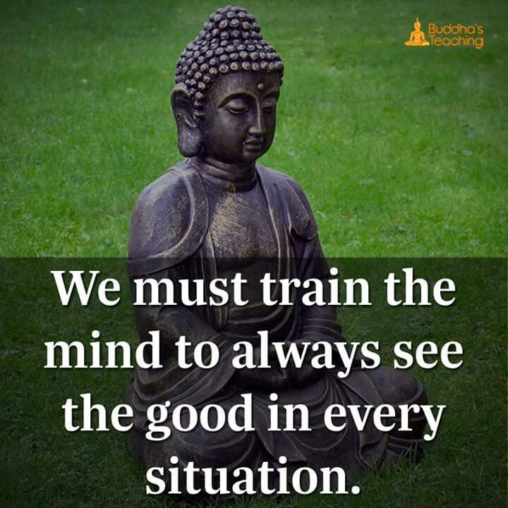 Train ur mind to see good in every situation.