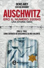 Auschwitz. Ero il numero 220543 Ebook di Denis Avey
