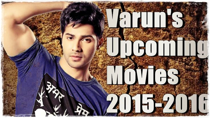 Varun Dhawan upcoming Movies | 2015-2016 |