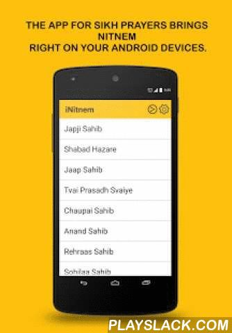 INitnem  Android App - playslack.com , iNitnem - The App for Sikh Prayers (Baanis) brings Nitnem right on your Android powered devices. Download and do Nitnem at home, at office or on the move.Now Read Gurbani in Punjabi, Hindi and EnglishSewa by www.KeertanParcha.comPlease Rate the Application, so that it will be Helpful for Other Users also.