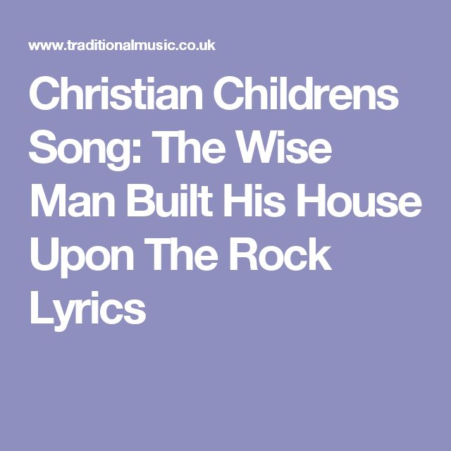Christian Childrens Song The Wise Man Built His House