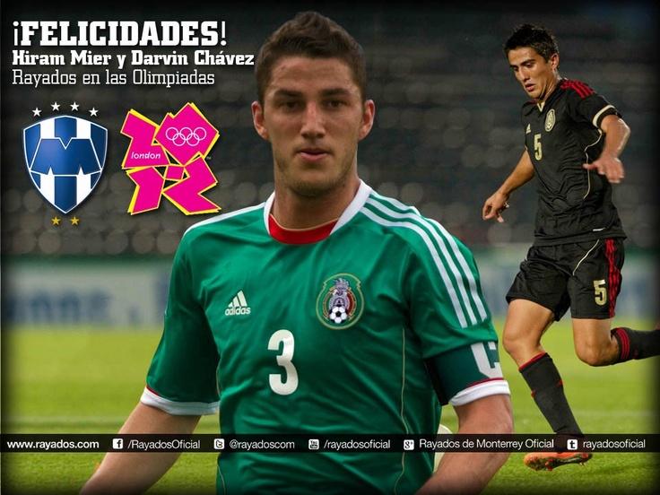 Felicidades a Hiram Mier y Darvin Chávez. ¡#Rayados presentes con la Selección Mexicana sub 23 en Londres 2012!
