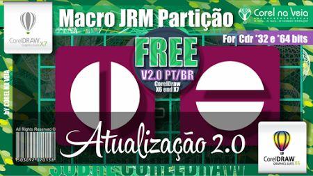 Atualizacao Macro Jrm Particao 2.0 coreldraw x6-e-x7- 32 e 64 Bits