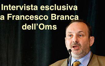 Intervista esclusiva a Francesco Branca dell'Oms su confitto interessi, olio di palma, zucchero, tassa junk food ed etichette semaforo