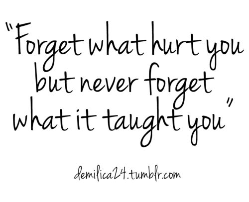 Forget..but learn!