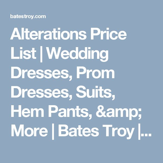 Alterations Price List Wedding Dresses Prom Dresses Suits Hem