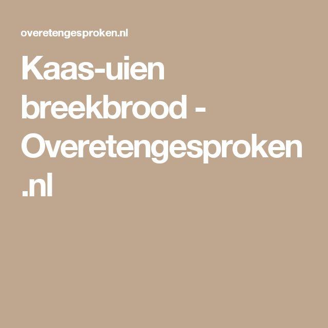 Kaas-uien breekbrood - Overetengesproken.nl